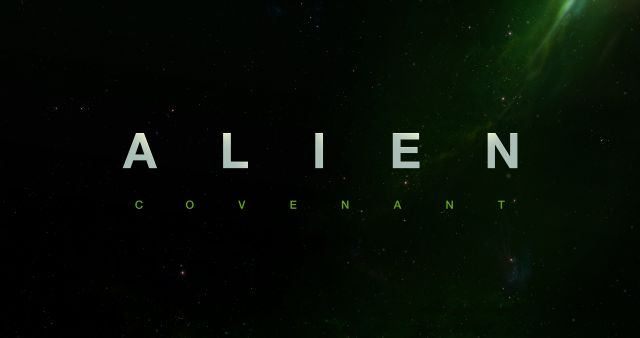 Alien: Covenant Gets a Title Treatment, Release Date and Synopsis!