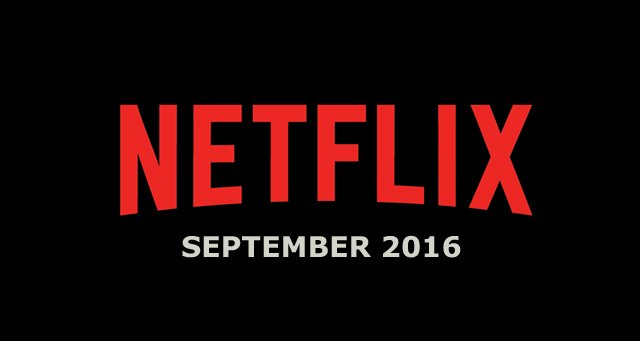 Netflix September 2016 Movie and TV Titles Announced