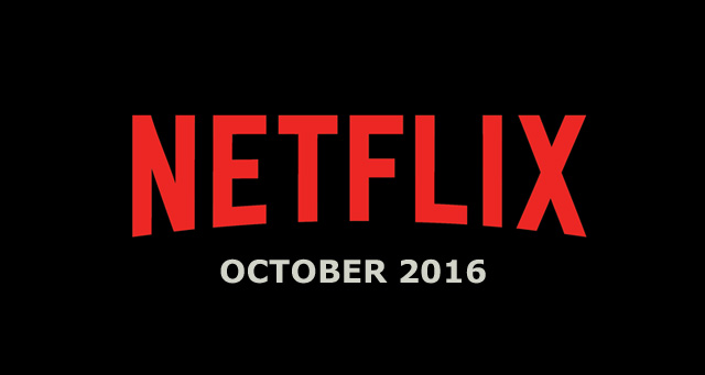 Netflix October 2016 Movie and TV Titles Announced