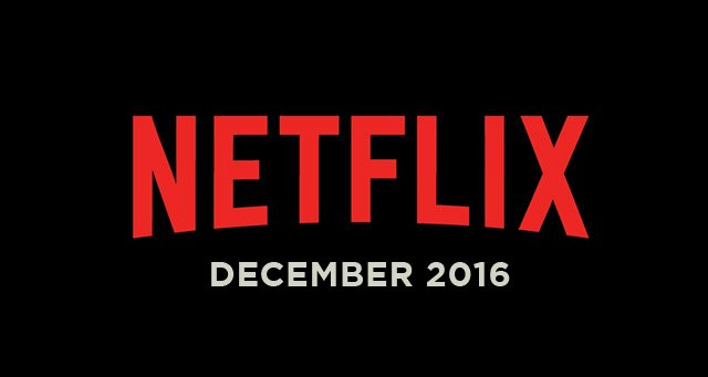 Netflix December 2016 Movie and TV Titles Announced