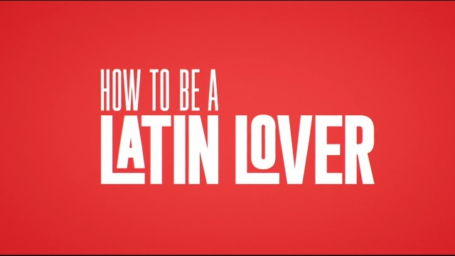How to be a Latin Lover Trailer Featuring Eugenio Derbez and Salma Hayek