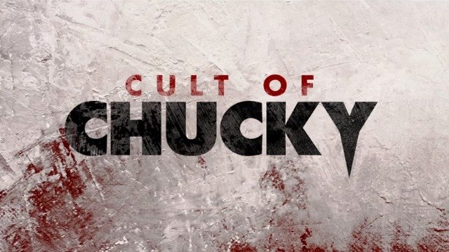 The Cult of Chucky Trailer is Here!