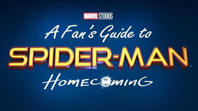 Watch the 22-Minute Fan's Guide to Spider-Man: Homecoming