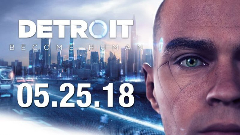 PlayStation's Detroit: Become Human Release Date Announced