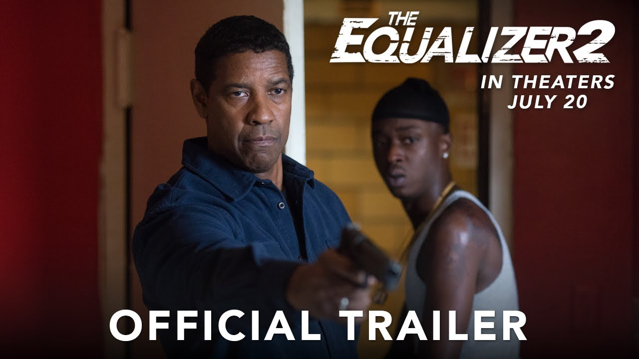 The New Equalizer 2 Trailer is Here!