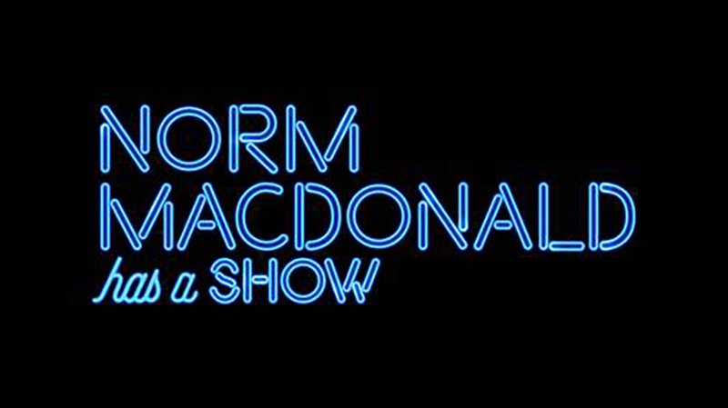 Norm Macdonald Has a Show Season 1 Guest List & Premiere Date Revealed