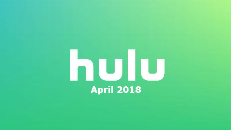 New to Hulu in April 2019: All the Movies and Shows Coming and Going
