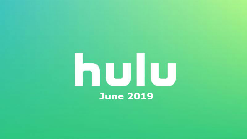 New to Hulu in June 2019: All the Movies and Shows Coming and Going