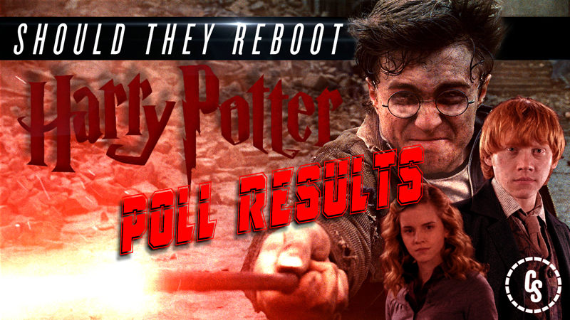POLL RESULTS: Should Warner Bros. Reboot Harry Potter?