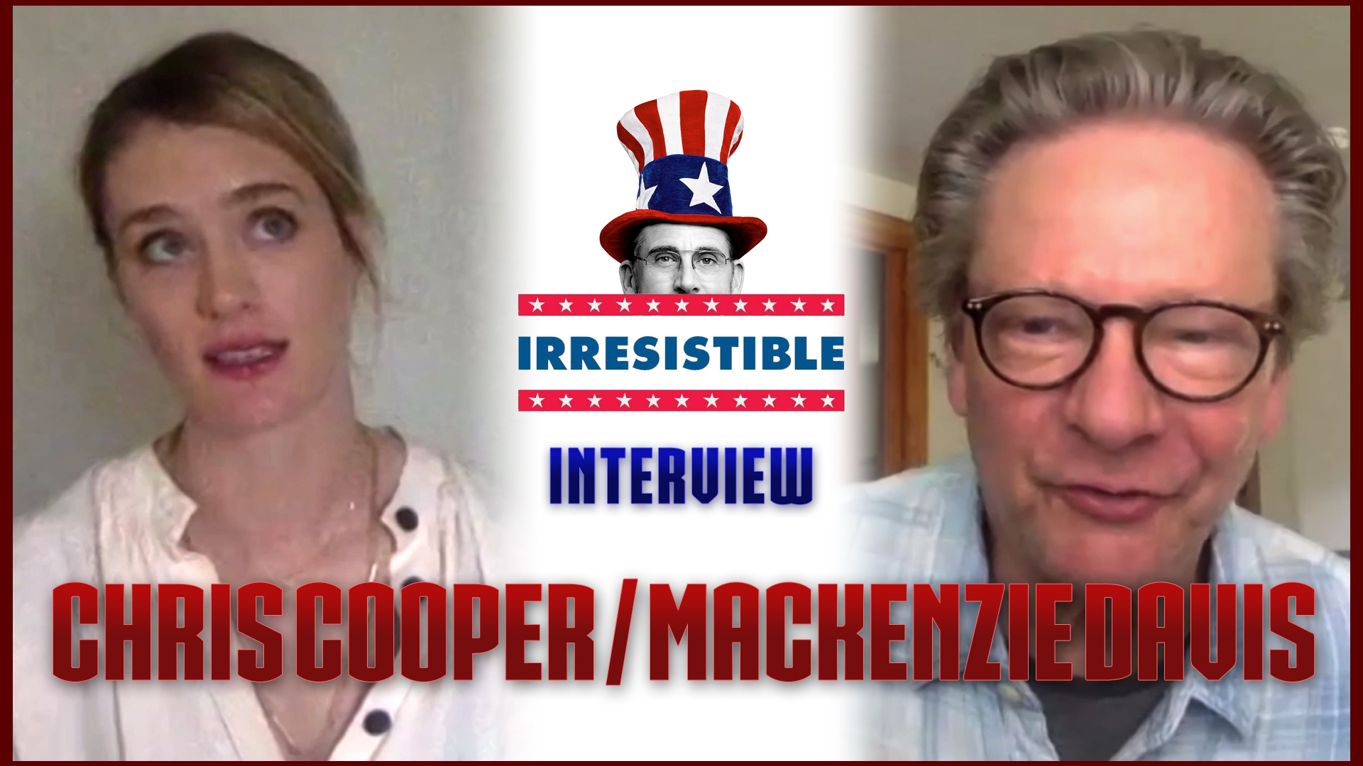 CS Video: Irresistible Interview with Chris Cooper & Mackenzie Davis!