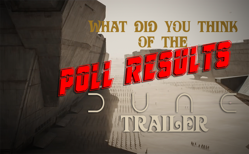 POLL RESULTS: What Did You Think of the Dune Trailer?
