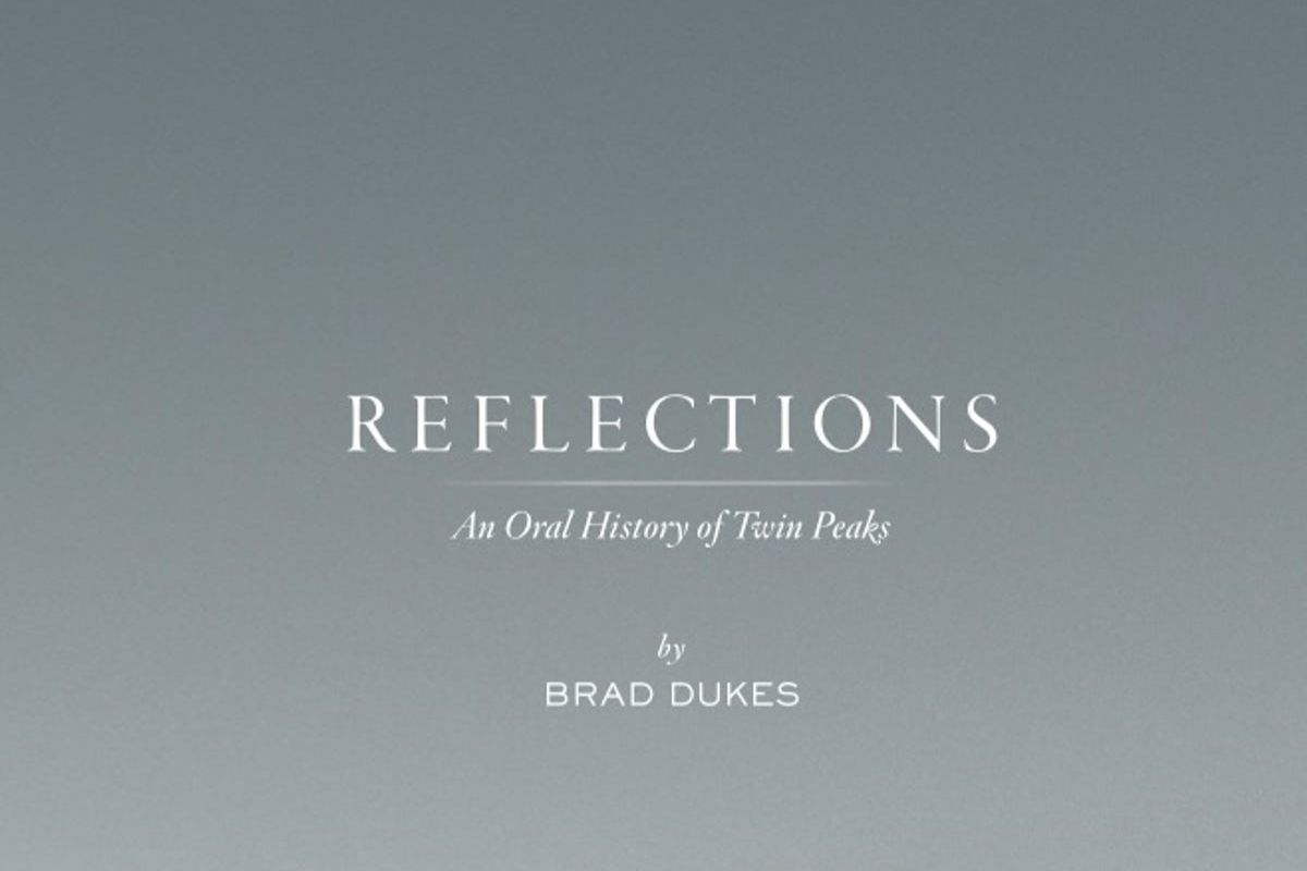 Reflections: The Oral History of Twin Peaks by Brad Dukes (2014)